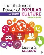 The Rhetorical Power of Popular Culture: Considering Mediated Texts by Sellnow,