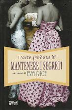 (Eva Rice) L'arte segreta di mantenere i segreti 2009 1 edizione  Polillo