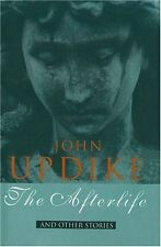 The Afterlife: And Other Stories By John Updike. 9780241135013