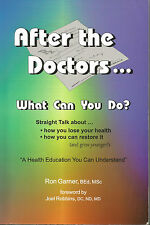 AFTER THE DOCTORS...What Can You Do? - A Guide Back To Health - Signed