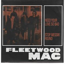 "FLEETWOOD MAC NEED YOUR LOVE SO BAD / STOP MESSIN' ROUND 7"" 45 GIRI"