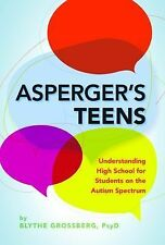 Asperger's Teens : Understanding High School for Students on the Autism...