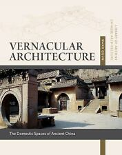 Vernacular Architecture: Domestic Spaces of Ancient China (Library of Ancient Ch
