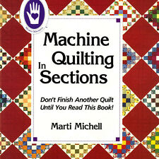 MACHINE QUILTING IN SECTIONS Sew Marti Michell NEW BOOK Fast Assembly + Patterns