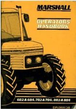 MARSHALL TRACTOR 602 & 604 702 & 704 802 & 804 OPERATORS MANUAL - Explorer Cab