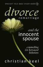 Straight Talk Bible Study: Divorce - Remarriage and the Innocent Spouse :...
