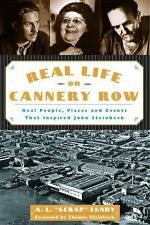 Real Life on Cannery Row: Real People, Places and Events That Inspired John Ste