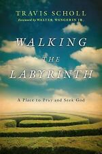 Walking the Labyrinth: A Place to Pray and Seek God, Scholl, Travis, Good Book