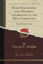 Plain Suggestions for a Reverent Celebration of the Holy Communion : Fond du...