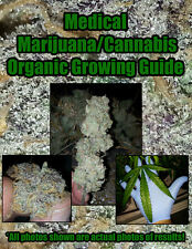 PDF Organic Medical Marijuana/Cannabis Growing Guide. 100% Tested Tried & True!!