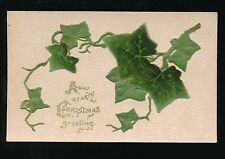 CHRISTMAS Greetings NOVELTY Embossed Applique Ivy German PPC