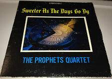 THE PROPHETS QUARTET....SWEETER AS THE DAYS GO BY Classic Gospel Lp