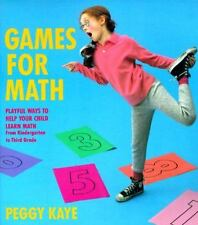 Games for Math: Playful Ways to Help Your Child Learn Math, From Kindergarten t