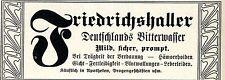 Friedrichshaller Bitterwasser Käufl. in Apotheken Historische Reklame von 1909