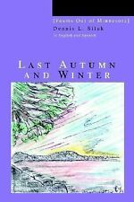 Last Autumn and Winter : [Poems out of Minnesota] by Dennis Siluk (2006,...