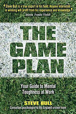 The Game Plan: Your Guide to Mental Toughness at Work, Bull, Steve Paperback The