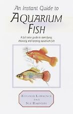 An Instant Guide to Aquarium Fish: A Full-Color Guide to Identifying, Choosing,