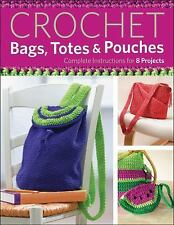 NEW - Crochet Bags, Totes, and Pouches: Complete Instructions for 8 Projects
