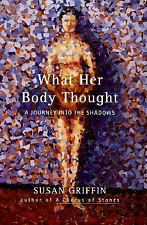 Susan Griffin~WHAT HER BODY THOUGHT~SIGNED 1ST/DJ~NICE COPY