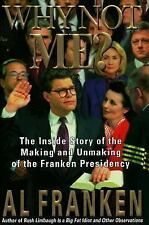 Why Not Me? The Inside Story of the Making and Unmaking of the Franken Presidenc