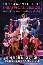 Fundamentals of Theatrical Design : A Guide to the Basics of Scenic, Costume,...
