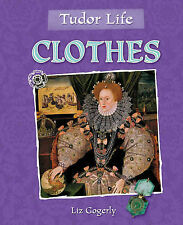 Gogerly, Liz Tudor Life: Clothes Very Good Book