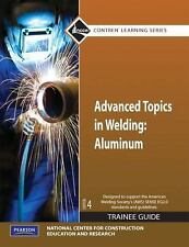 Advanced Topics in Welding: Aluminum Trainee Guide, Paperback (4th Edition)