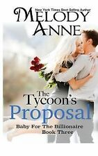 The Tycoon's Proposal Bk. 3 by Melody Anne (2012, Paperback)