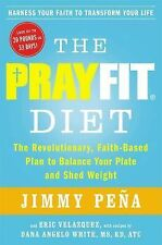 The PrayFit Diet: The Revolutionary, Faith-Based Plan to Balance Your Plate and