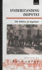 Explorations in Anthropology: Understanding Disputes : The Politics of...