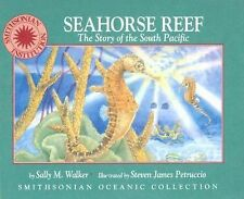 Seahorse Reef: A Story of the South Pacific - a Smithsonian Oceanic Collection B