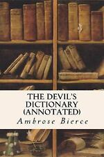 The Devil's Dictionary (annotated) by Ambrose Bierce (2015, Paperback)