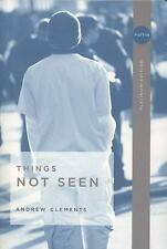Things Not Seen Clements, Andrew Paperback