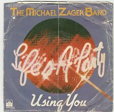 "THE MICHAEL ZAGER BAND "" LIFE'S A PARTY/USING YOU"" 7"""