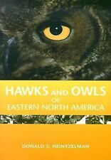 Hawks and Owls of Eastern North America by Donald S. Heintzelman (2003,...