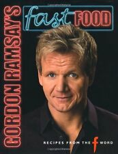 """Gordon Ramsay's Fast Food: Recipes from """"The F Word"""" By Gordon  .9781844004539"""