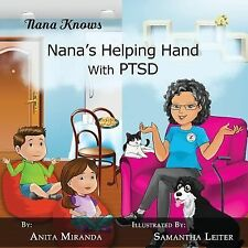 Nana's Helping Hand with PTSD: A Unique Nurturing Perspective to Empowering Chil