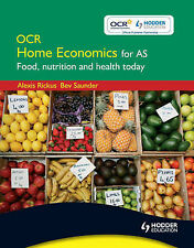 OCR Home Economics for AS: Food, Nutrition and Health Today by Alexis Rickus,...