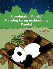 Goodnight, Panda : Tagalog and English Dual Text by Babl Books (2015, Paperback)