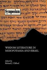 Wisdom Literature in Mesopotamia and Israel by Richard J. Clifford (2007,...