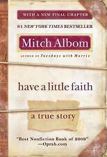 Have a Little Faith: A True Story Albom, Mitch Paperback