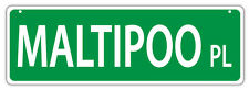 Plastic Street Signs: MALTIPOO PLACE (MALTESE POODLE)   Dogs, Gifts