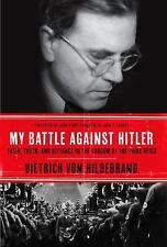 My Battle Against Hitler: Faith, Truth, and Defiance in the Shadow of the Third