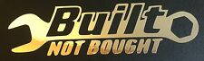 NEW CHROME BUILT NOT BOUGHT FORD CHEVY DODGE HONDA VW MAZDA DECAL STICKER LOGO