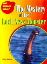 The Mystery of the Loch Ness Monster (Can Science Solve?) Holly Wallace, Anita G