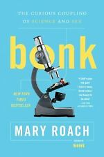 Bonk : The Curious Coupling of Science and Sex by Mary Roach (2009, Paperback)