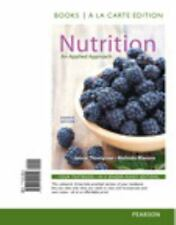 Nutrition : An Applied Approach, Books a la Carte Edition by Janice Thompson an…