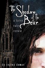 The Shadow of the Bear: A Fairy Tale Retold by Doman, Regina, Good Book