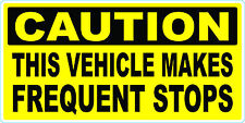 Caution This Vehicle Makes Frequent Stops Vinyl Sticker Decal