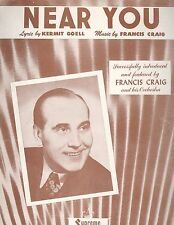Near You Sheet Music Piano Guitar Voice Francis Craig Kermit Goell 1947